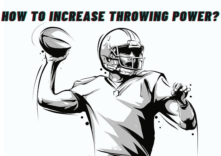 How To Increase Throwing Power