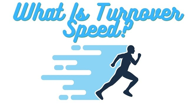What is turnover speed?